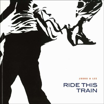 Joung A Lee: Ride this Train