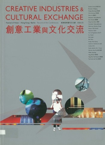 Creative Industries & Cultural Exchange: Record of References for the 'Festival of Vision - Hong Kon