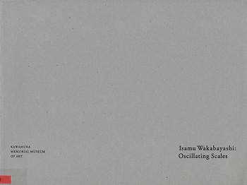 Isamu Wakabayashi: Oscillating Scales