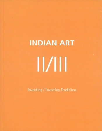 Indian Art II/III: Inventing/Inverting Traditions