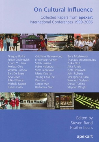 On Cultural Influence: Collected Papers from Apexart International Conferences 1999-2006