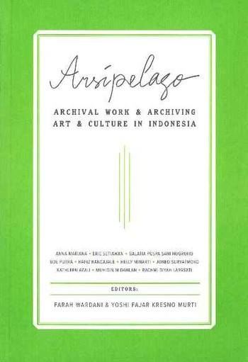 Arispelago! Archival Work and Archiving Art and Culture in Indonesia
