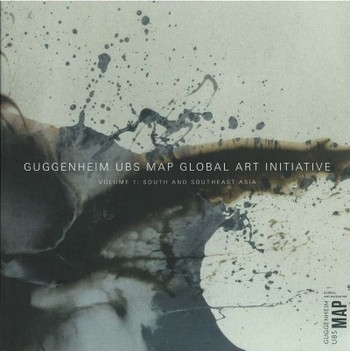 Guggenheim UBS MAP Global Art Initiative: Volume 1: South and Southeast Asia