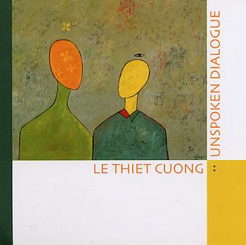 Le Thiet Cuong: Unspoken Dialogue