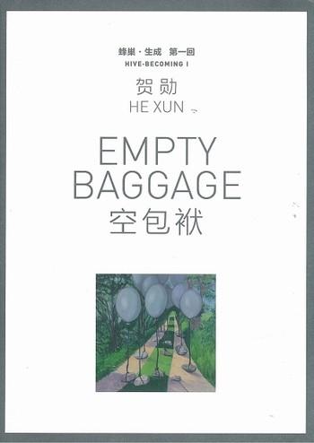 He Xun: Empty Baggage