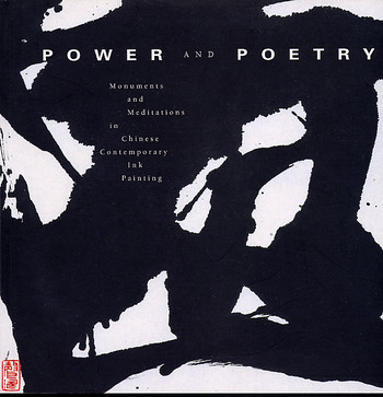 Power and Poetry: Monuments and Meditations in Chinese Contemporary Ink Painting