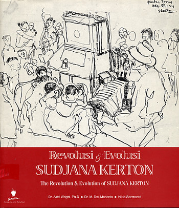 The Revolution & Evolution of Sudjana Kerton