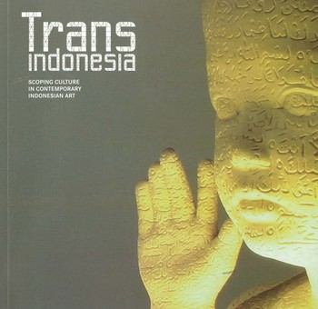 TransIndonesia: Scoping Culture in Contemporary Indonesian Art