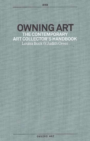 Owning Art: The Contemporary Art Collector's Handbook