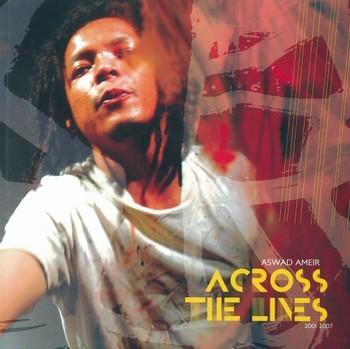 Aswad Ameir: Across The Lines 2001-2007