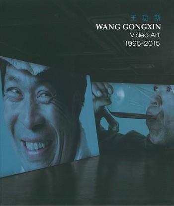 Wang Gongxin Video Art 1995 - 2015