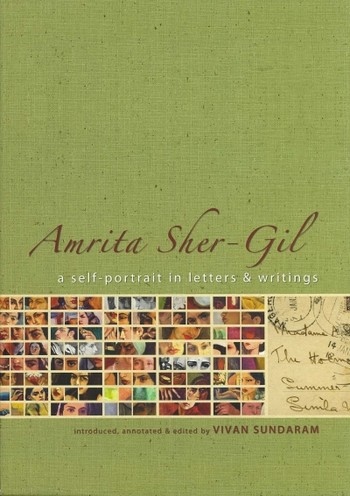Amrita Sher-Gil: A Self-Portrait in Letters & Writings