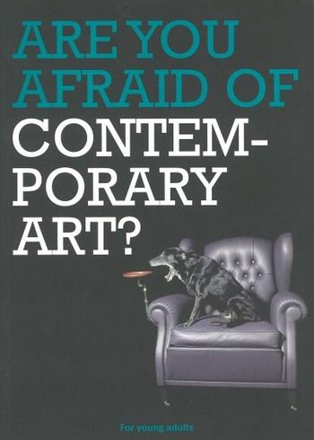 Are You Afraid of Contemporary Art?
