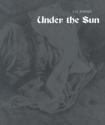 Liu Zheng: Under the sun