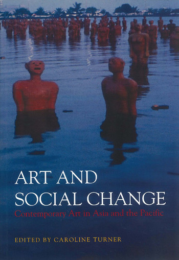Art and Social Change: Contemporary Art in Asia and the Pacific
