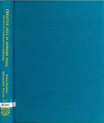 Creative Arts in Modern India: Essays in Comparative Criticism Vol. 1