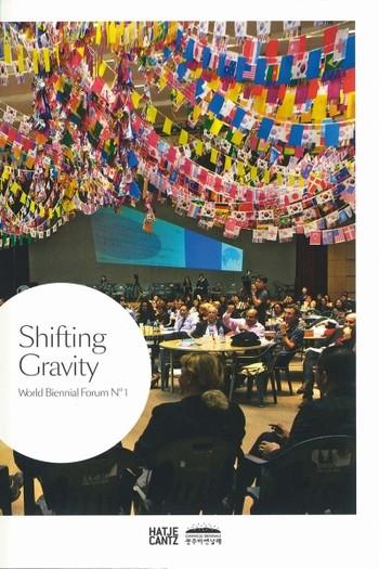 Shifting Gravity: World Biennial Forum N°1