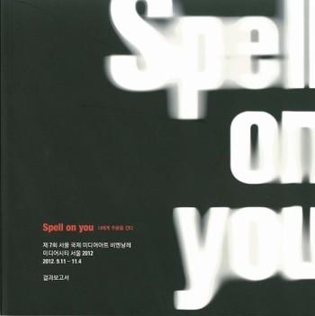 Spell on You: Mediacity Seoul 2012