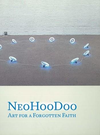 NeoHooDoo: Art for a Forgotten Faith