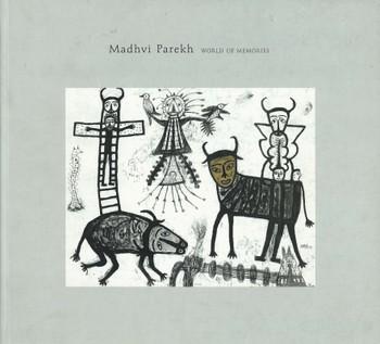 Madhvi Parekh: World of Memories