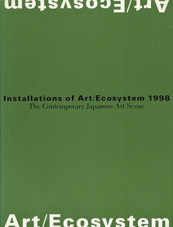 Art/Ecosystem: Installations of Art Ecosystem 1998