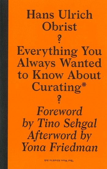 Everything You Always Wanted to Know About Curating* *But Were Afraid to Ask