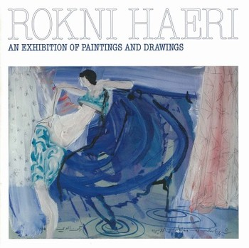 Rokni Haeri: An Exhibition of Paintings and Drawings