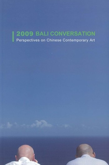 2009 Bali Conversations: Perspectives on Chinese Contemporary Art