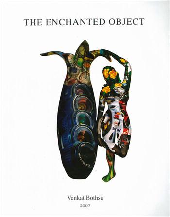 The Enchanted Object: Venkat Bothsa