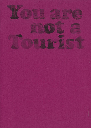 You Are Not a Tourist