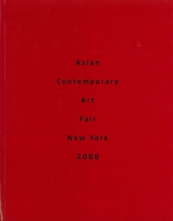 Asian Contemporary Art Fair New York 2008