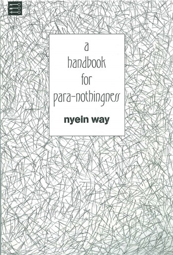 A Handbook for Para-Nothingness: Nyein Way