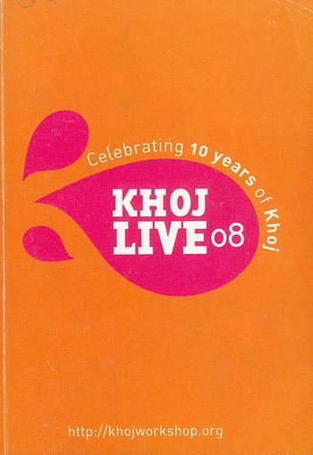 KHOJ Live 08: Celebrating 10 Years of Khoj