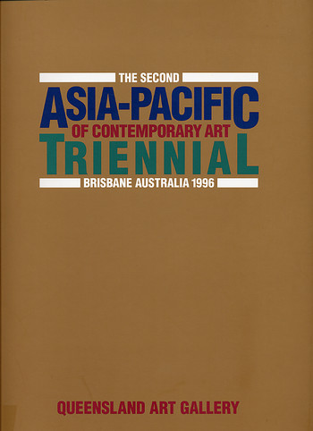 The Second Asia-Pacific Triennial of Contemporary Art: Brisbane Australia 1996