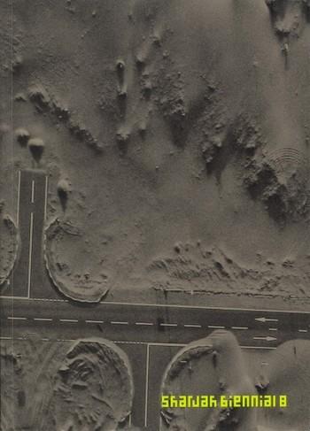 Sharjah Biennial 8: Still Life: Art, Ecology and the Politics of Change