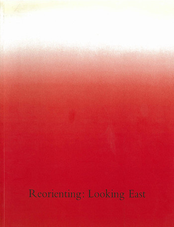 Reorienting: Looking East