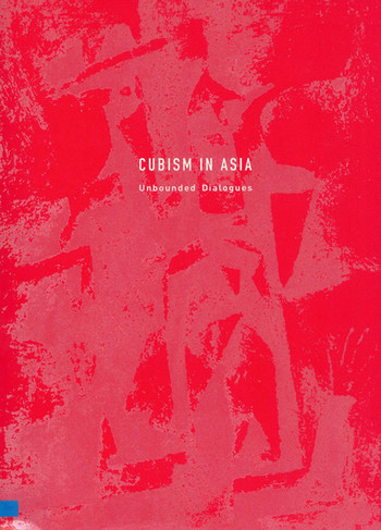 Cubism in Asia: Unbounded Dialogues