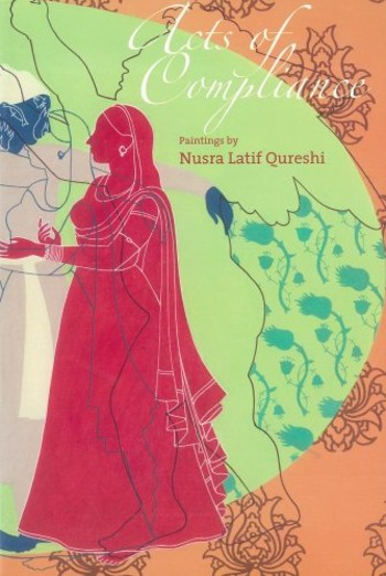 Acts of Compliance: Paintings by Nusra Latif Qureshi