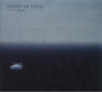 Seeker of Hope: Works by Jia Aili