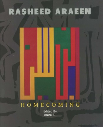 Rasheed Araeen: Homecoming