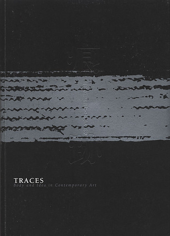 Traces: Body and Idea in Contemporary Art