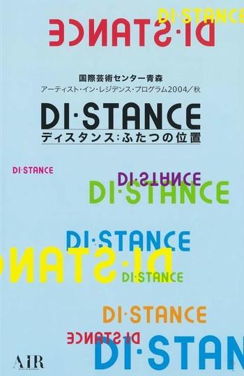 Aomori Contemporary Art Centre Artist-in-Residence Program 2004 Autumn Report: DI·STANCE