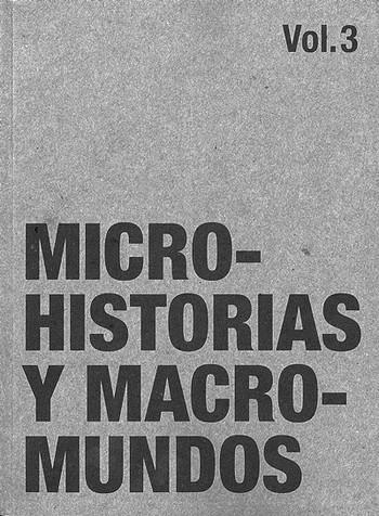 Microhistorias y macromundos vol. 3