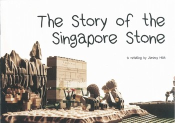 The Story of the Singapore Stone: a Retelling by Jeremy Hiah