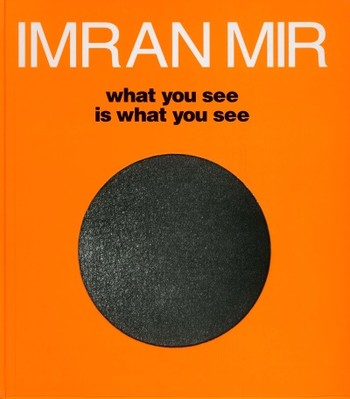 Imran Mir: what you see is what you see