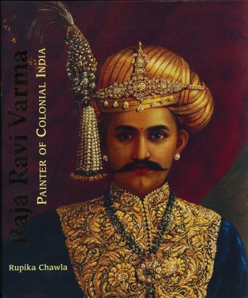 Raja Ravi Varma: Painter of Colonial India