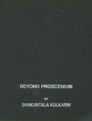 Shakuntala Kulkarni: Beyond Proscenium