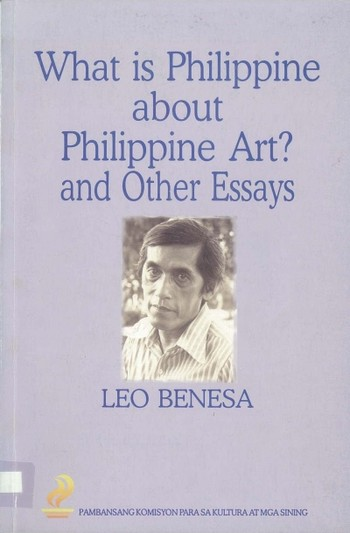 What is Philippine about Philippine Art? and Other Essays