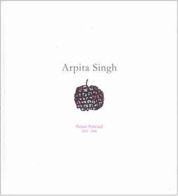 Arpita Singh: Picture Postcard 2003-2006