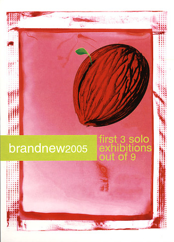Brand New 2005: First 3 Solo Exhibitions Out of 9